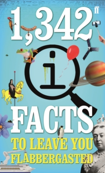 1,342 QI Facts To Leave You Flabbergasted, Paperback / softback Book