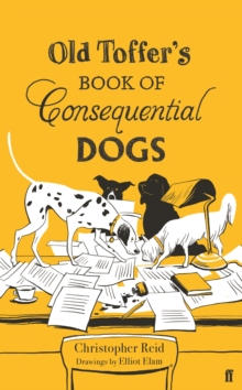 Old Toffer's Book of Consequential Dogs, Hardback Book