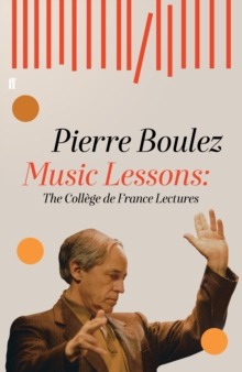 Music Lessons : The College de France Lectures, Hardback Book
