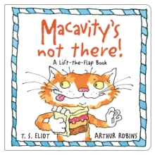 Macavity's Not There! : A Lift-the-Flap Book, Board book Book