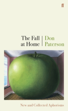 The Fall at Home : New and Collected Aphorisms, Hardback Book