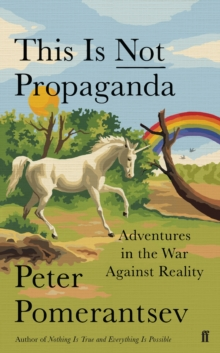 This is Not Propaganda : Adventures in the War Against Reality, Paperback / softback Book