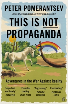 This is Not Propaganda : Adventures in the War Against Reality, EPUB eBook