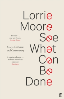 See What Can Be Done : Essays, Criticism, and Commentary, Paperback / softback Book