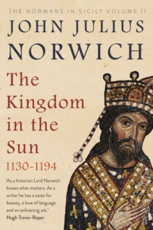 The Kingdom in the Sun, 1130-1194 : The Normans in Sicily Volume II, Paperback Book