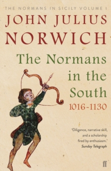 The Normans in the South, 1016-1130 : The Normans in Sicily Volume I, Paperback Book