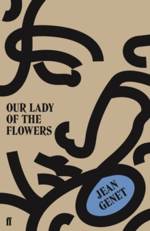 Our Lady of the Flowers, Paperback / softback Book