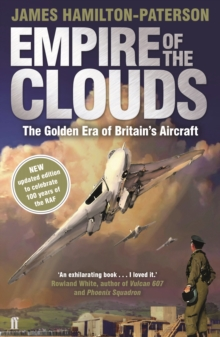 Empire of the Clouds : When Britain's Aircraft Ruled the World, Paperback Book
