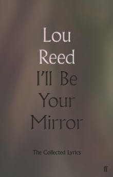 I'll Be Your Mirror : The Collected Lyrics, Hardback Book