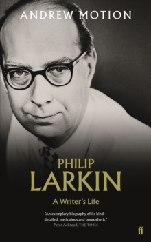 Philip Larkin: A Writer's Life, Paperback / softback Book