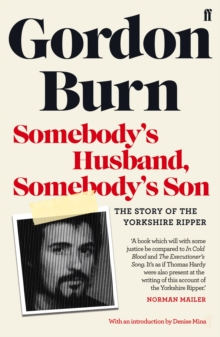 Somebody's Husband, Somebody's Son : The Story of the Yorkshire Ripper, Paperback / softback Book