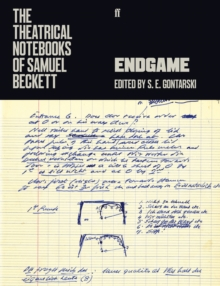 The Theatrical Notebooks of Samuel Beckett : Endgame, Paperback / softback Book