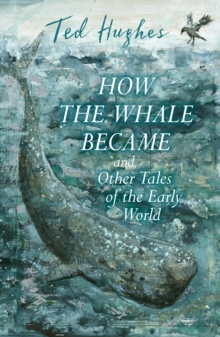 How the Whale Became and Other Tales of the Early World, Paperback / softback Book