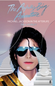 The Awfully Big Adventure : Michael Jackson in the Afterlife, EPUB eBook