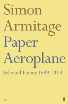 Paper Aeroplane: Selected Poems 1989-2014, Paperback / softback Book