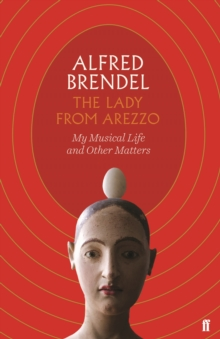 The Lady from Arezzo : My Musical Life and Other Matters, Hardback Book