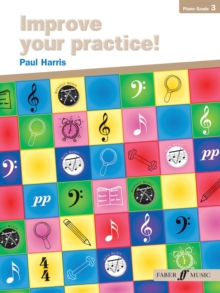 Improve Your Practice! Piano Grade 3, Paperback Book