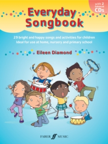 Everyday Songbook : 29 Bright and Happy Songs and Activities for Children, Ideal for Use at Home, Nursery and Primary School, Mixed media product Book