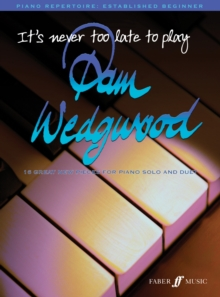 It's Never Too Late to Play Pam Wedgwood : 16 Great New Pieces for Piano Solo and Duet, Paperback Book