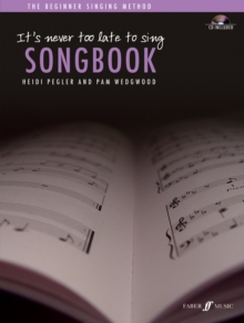 It's Never Too Late To Sing Songbook : Solo Voice, Mixed media product Book