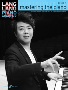 Lang Lang Piano Academy: Mastering the Piano 2 : Level 2, Paperback Book