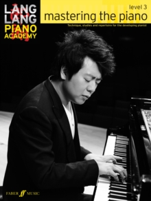 Lang Lang Piano Academy: Mastering the Piano 3 (Piano Solo) : Level 3, Paperback Book