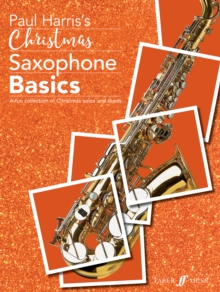 Christmas Saxophone Basics : A Fun Collection of Christmas Solos and Duets, Book Book