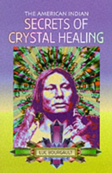 The American Indian Secrets of Crystal Healing, Paperback Book
