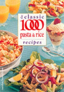 The Classic 1000 Pasta and Rice Recipes, Paperback / softback Book