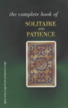 The Complete Book of Solitaire and Patience Games, Paperback Book
