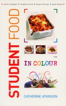 Students Food in Colour : Look and Cook - it's That Easy. Go on, You Deserve It!, Paperback / softback Book