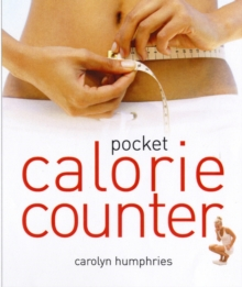 Pocket Calorie Counter : The Little Book That Measures and Counts Your Portions Too, Paperback Book