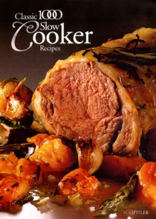 The Classic 1000 Slow Cooker Recipes, Paperback / softback Book