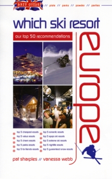Brit Guide - Which Ski Resort - Europe : Our Top 50 Recommendations, Paperback Book