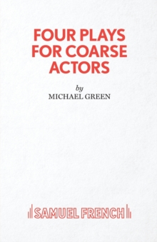 Four Plays for Coarse Actors : Coarse Acting Show, Paperback Book
