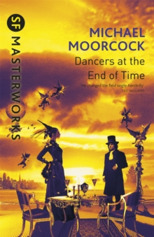 The Dancers at the End of Time, Paperback / softback Book