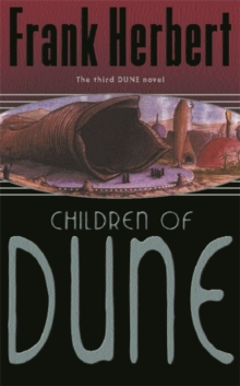 Children Of Dune : The Third Dune Novel, Paperback / softback Book