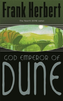 God Emperor Of Dune : The Fourth Dune Novel, Paperback Book