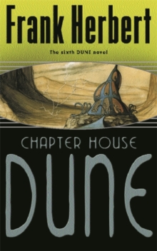 Chapter House Dune : The Sixth Dune Novel, Paperback / softback Book