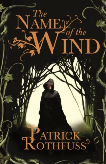 The Name of the Wind : The Kingkiller Chronicle: Book 1, Paperback / softback Book