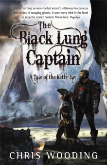 The Black Lung Captain : Tales of the Ketty Jay, Paperback / softback Book