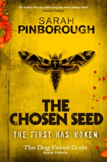 The Chosen Seed : The Dog-Faced Gods Book Three, Paperback / softback Book