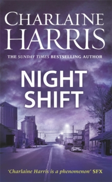 Night Shift : Now a major new TV series: MIDNIGHT, TEXAS, Hardback Book