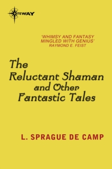 The Reluctant Shaman and Other Fantastic Tales, EPUB eBook