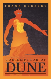 God Emperor Of Dune : The Fourth Dune Novel, EPUB eBook