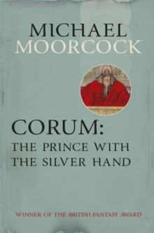 Corum: The Prince With the Silver Hand, Paperback / softback Book