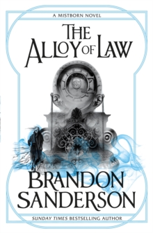 The Alloy of Law : A Mistborn Novel, Paperback / softback Book