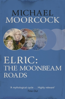 Elric: The Moonbeam Roads, Paperback Book