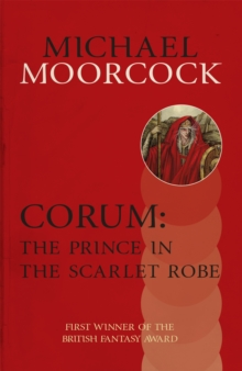 Corum: The Prince in the Scarlet Robe, Paperback Book