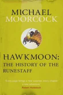 Hawkmoon: The History of the Runestaff, Paperback / softback Book